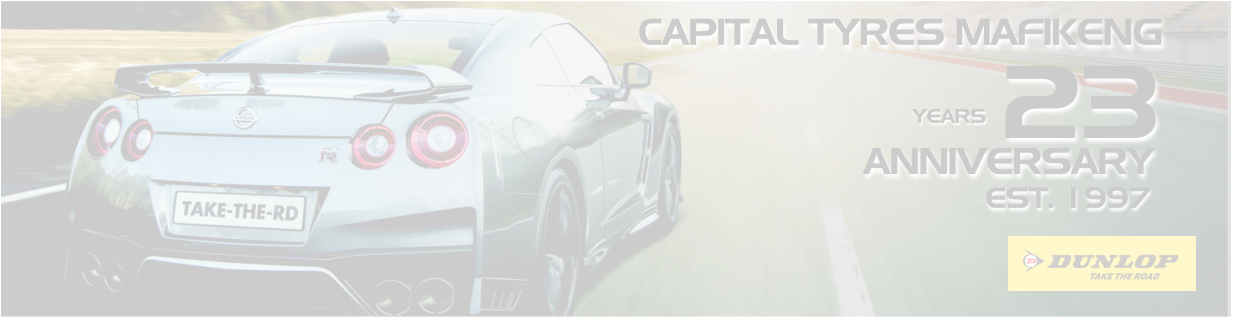 CAPITAL TYRES MAFIKENG EST. 1997 23 ANNIVERSARY YEARS